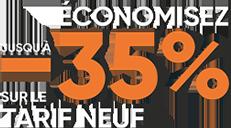 Economisez jusqu'à -35% sur le tarif neuf